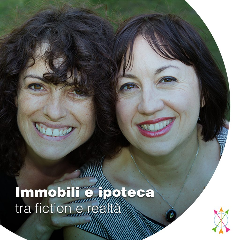 Immobili e ipoteca: tra fiction e realtà