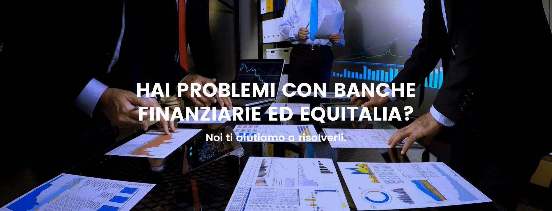problemi con banche finanziarie ed equitalia